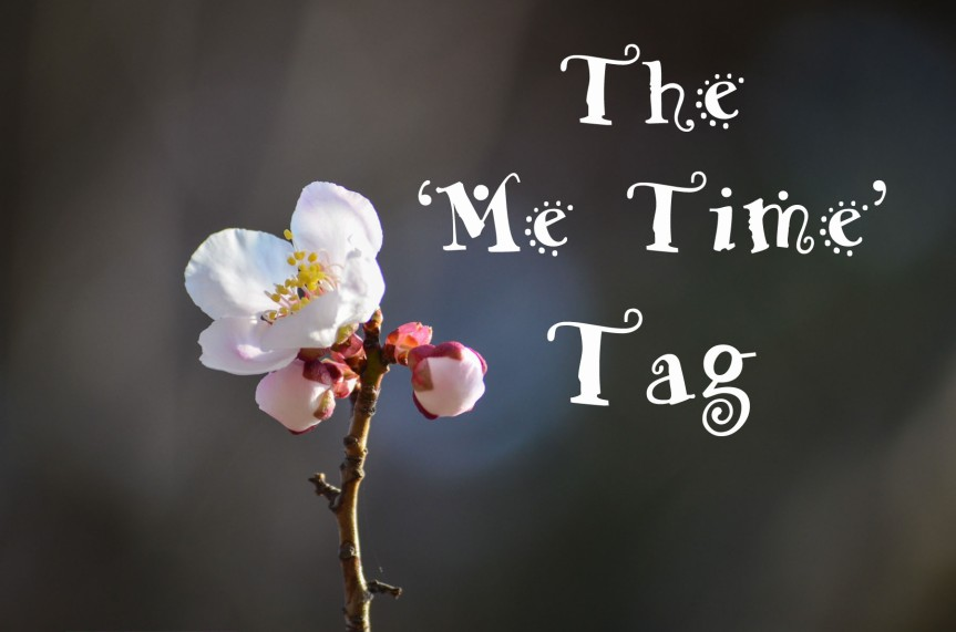 Blog Tag – The 'Me Time' Tag
