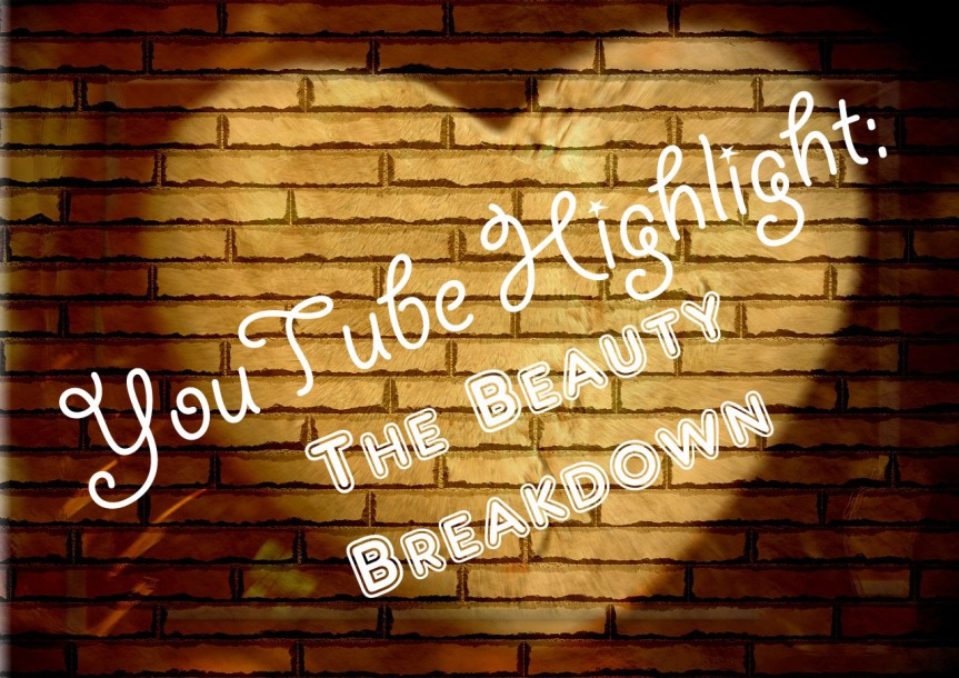 YouTube Highlight – The Beauty Breakdown